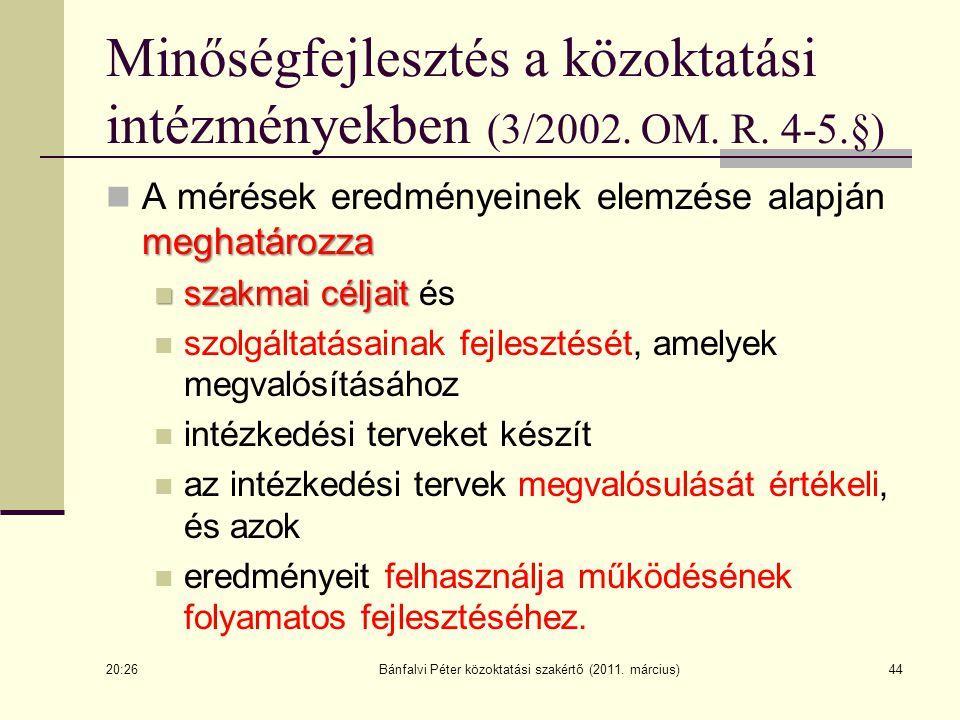 Minőségfejlesztés a közoktatási intézményekben (3/2002. OM. R. 4-5.§)