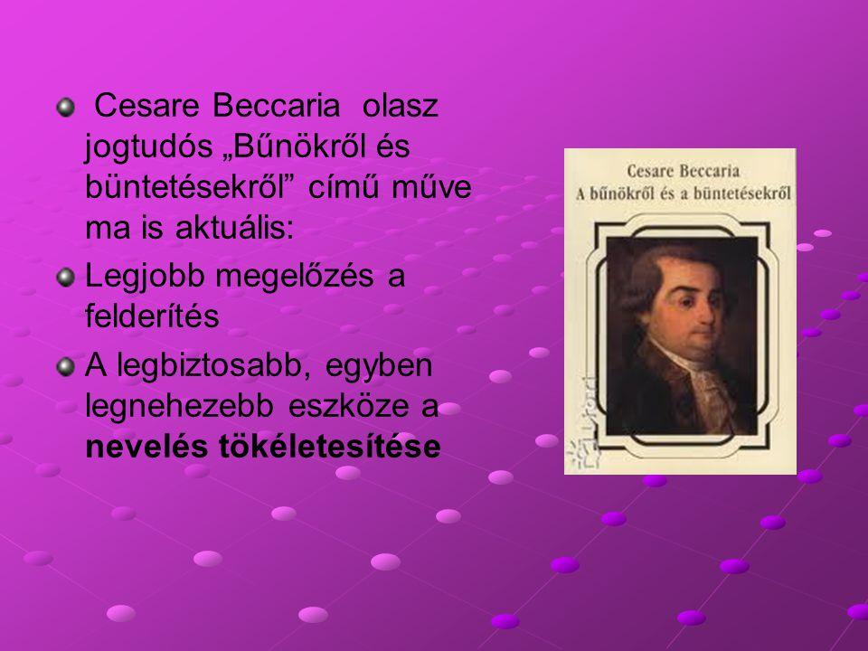 """Cesare Beccaria olasz jogtudós """"Bűnökről és büntetésekről című műve ma is aktuális:"""