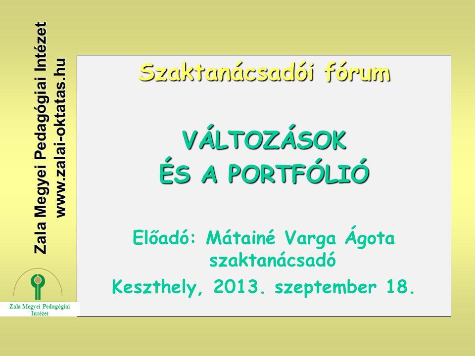 Szaktanácsadói fórum VÁLTOZÁSOK ÉS A PORTFÓLIÓ