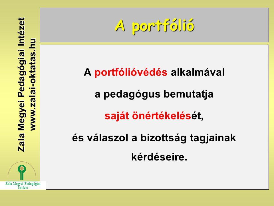 A portfólió A portfólióvédés alkalmával a pedagógus bemutatja