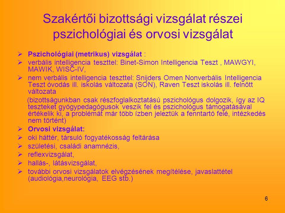 Szakértői bizottsági vizsgálat részei pszichológiai és orvosi vizsgálat