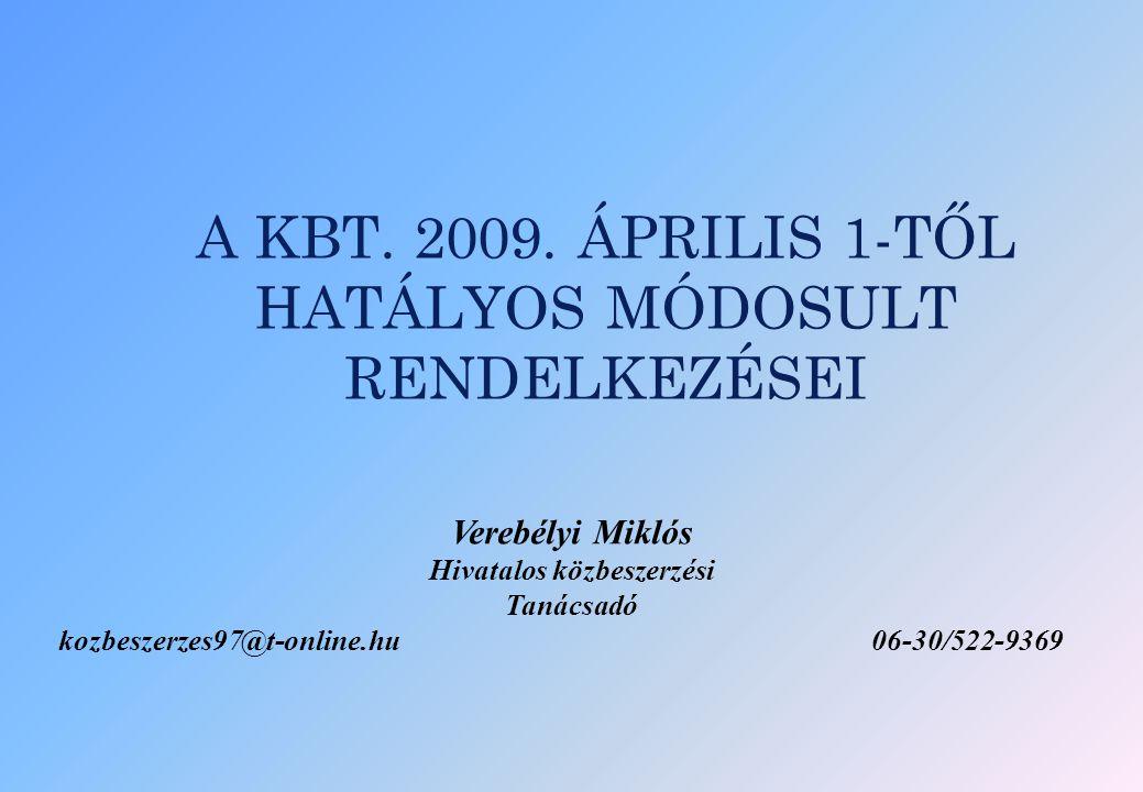 A KBT. 2009. ÁPRILIS 1-TŐL HATÁLYOS MÓDOSULT RENDELKEZÉSEI