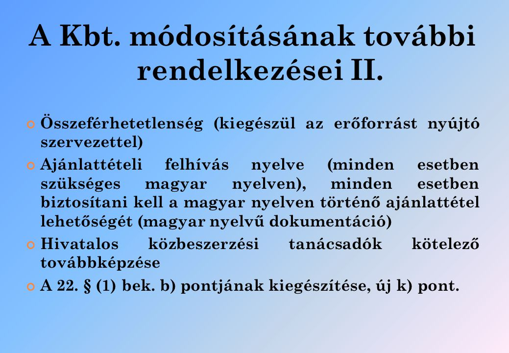 A Kbt. módosításának további rendelkezései II.