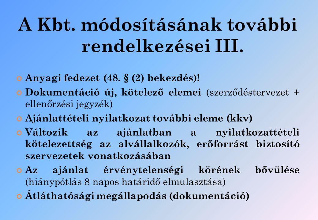 A Kbt. módosításának további rendelkezései III.