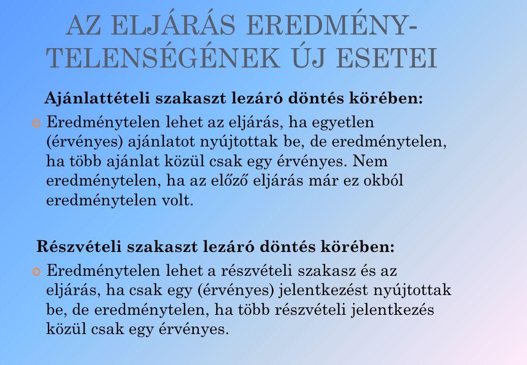 AZ ELJÁRÁS EREDMÉNY- TELENSÉGÉNEK ÚJ ESETEI