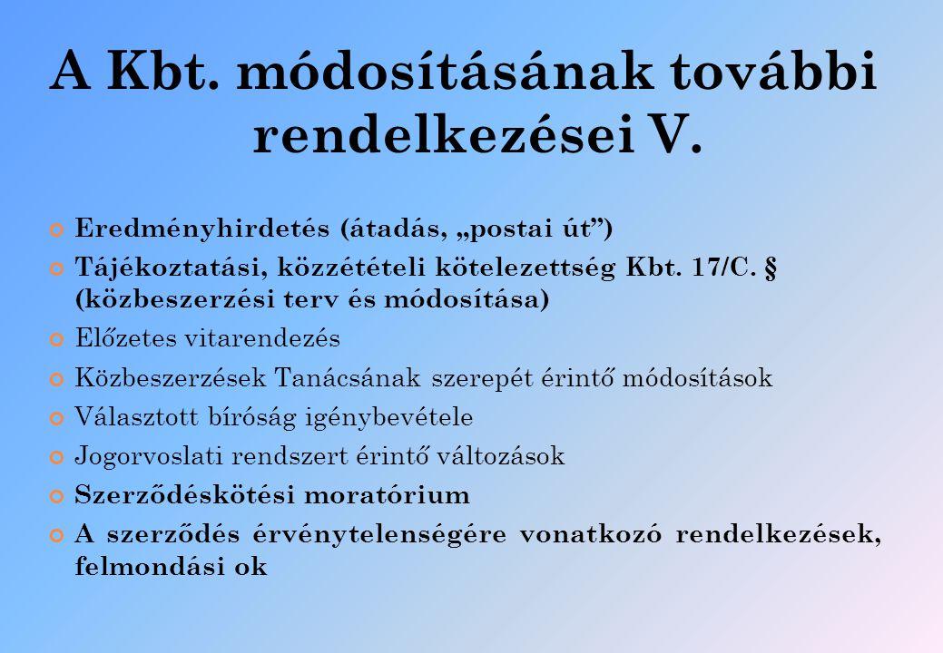 A Kbt. módosításának további rendelkezései V.