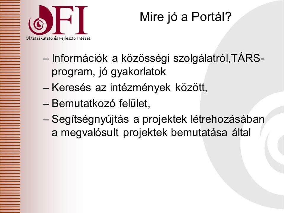 Mire jó a Portál Információk a közösségi szolgálatról,TÁRS-program, jó gyakorlatok. Keresés az intézmények között,