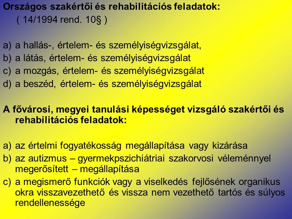 Országos szakértői és rehabilitációs feladatok: