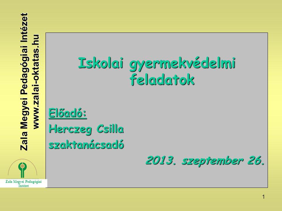 Iskolai gyermekvédelmi feladatok Zala Megyei Pedagógiai Intézet