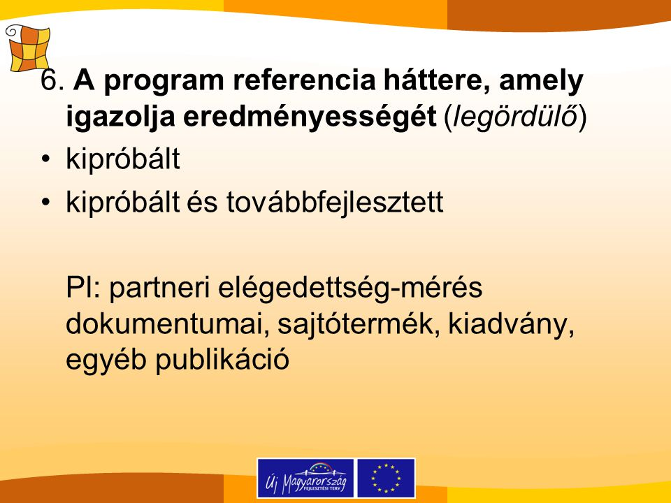 6. A program referencia háttere, amely igazolja eredményességét (legördülő)