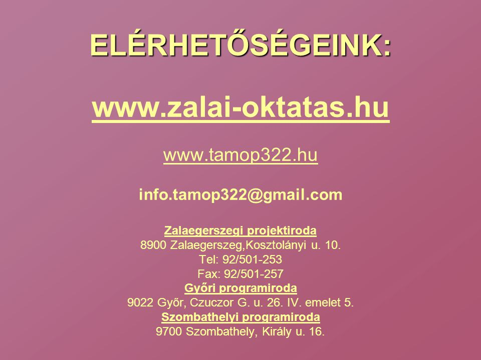ELÉRHETŐSÉGEINK: www.zalai-oktatas.hu