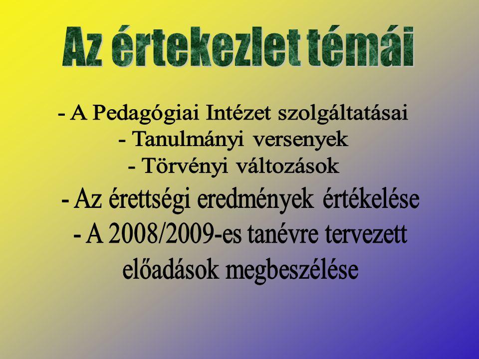 Az értekezlet témái - A Pedagógiai Intézet szolgáltatásai