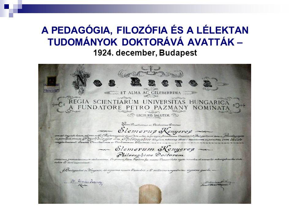 A PEDAGÓGIA, FILOZÓFIA ÉS A LÉLEKTAN TUDOMÁNYOK DOKTORÁVÁ AVATTÁK – 1924. december, Budapest