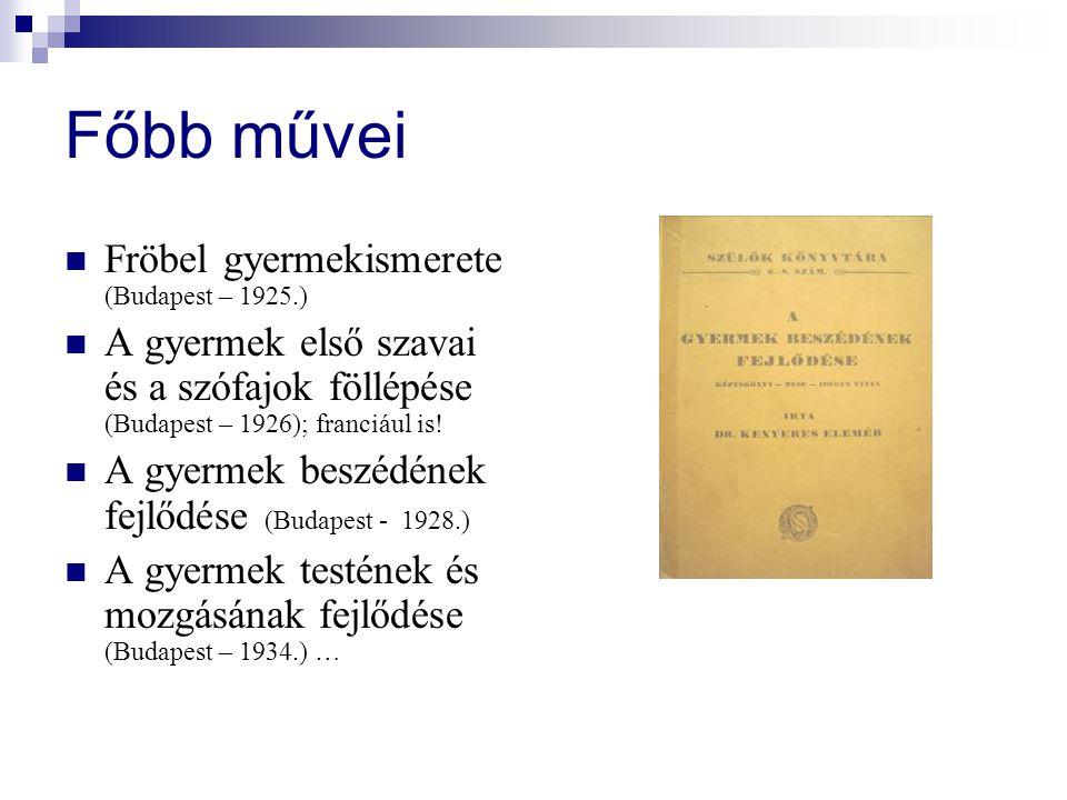 Főbb művei Fröbel gyermekismerete (Budapest – 1925.)