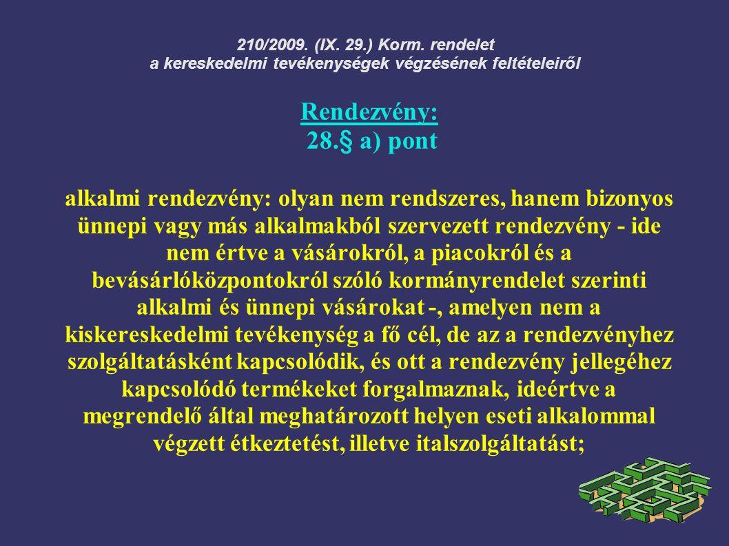 210/2009. (IX. 29.) Korm. rendelet a kereskedelmi tevékenységek végzésének feltételeiről