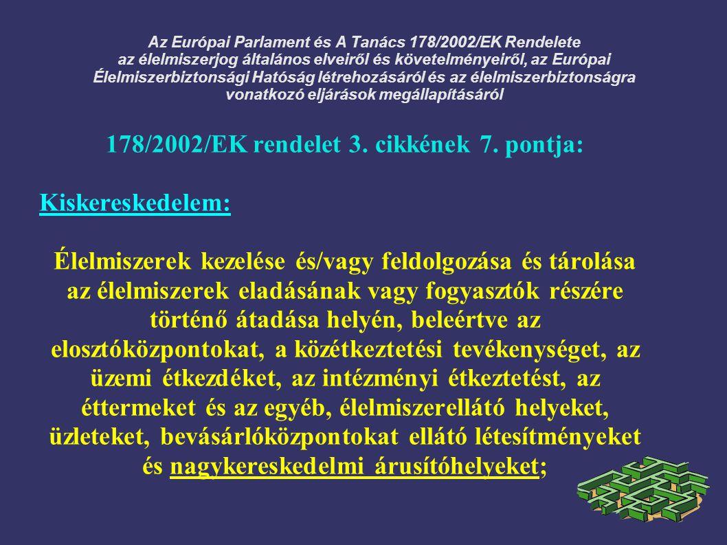 178/2002/EK rendelet 3. cikkének 7. pontja: