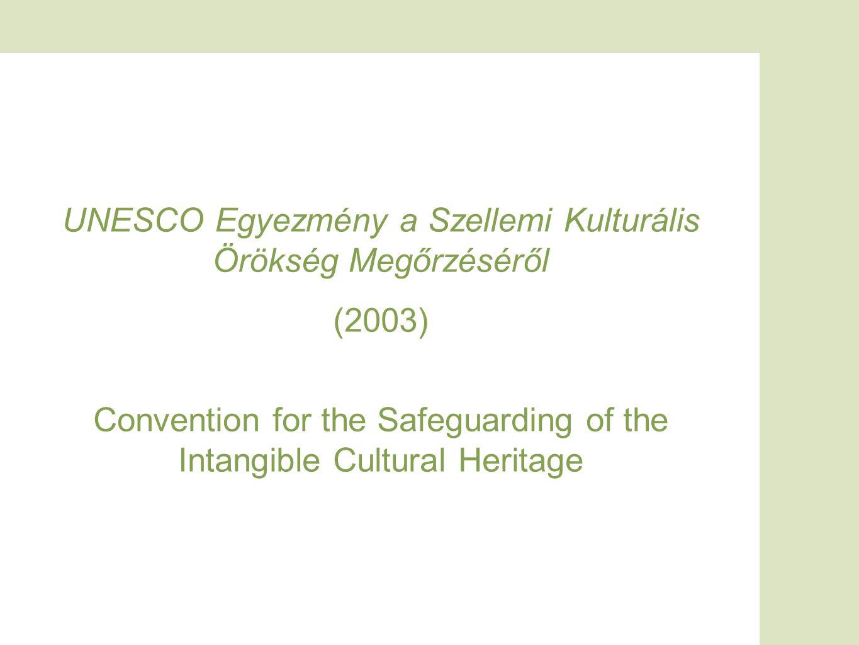 UNESCO Egyezmény a Szellemi Kulturális Örökség Megőrzéséről (2003)
