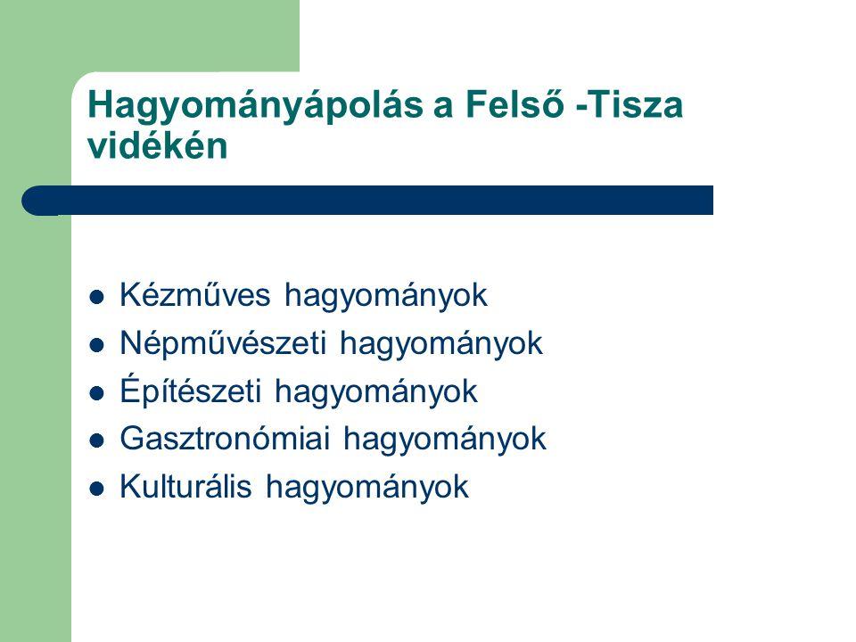 Hagyományápolás a Felső -Tisza vidékén