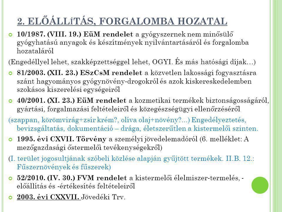 2. ELŐÁLLíTÁS, FORGALOMBA HOZATAL