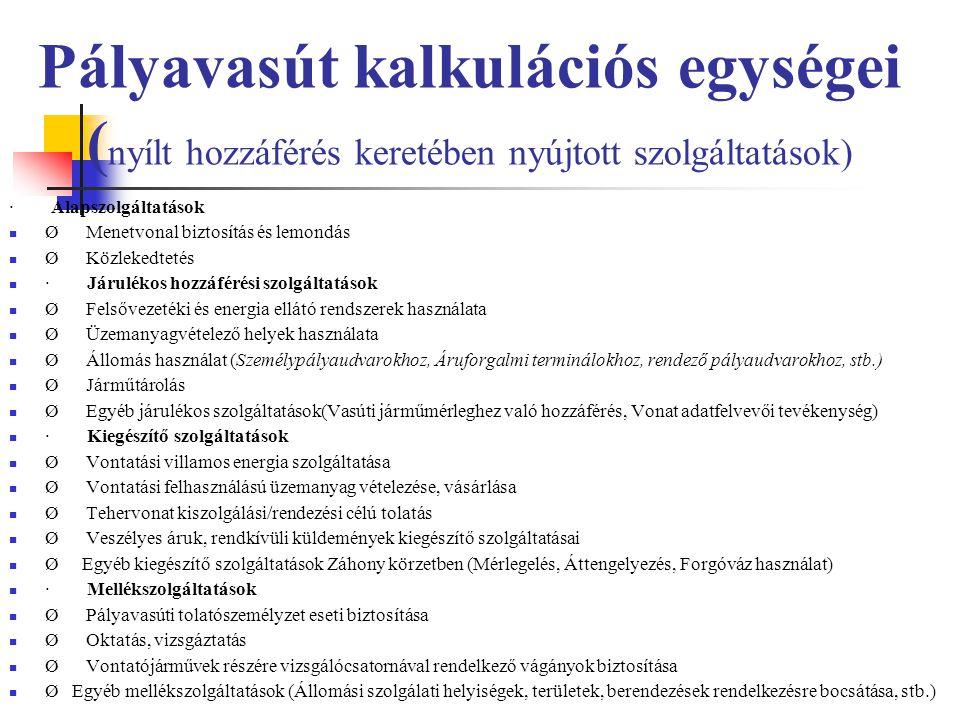 Pályavasút kalkulációs egységei (nyílt hozzáférés keretében nyújtott szolgáltatások)