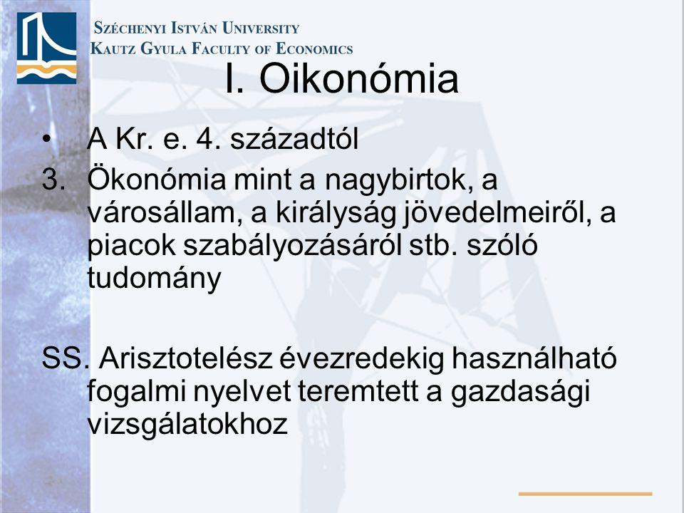 I. Oikonómia A Kr. e. 4. századtól