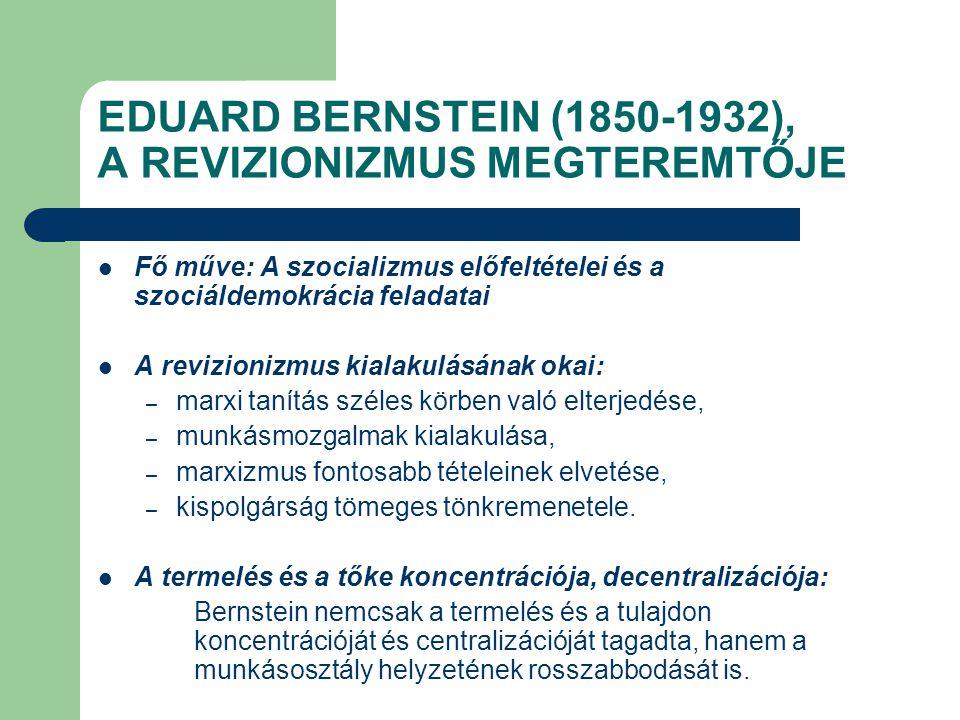 EDUARD BERNSTEIN (1850-1932), A REVIZIONIZMUS MEGTEREMTŐJE