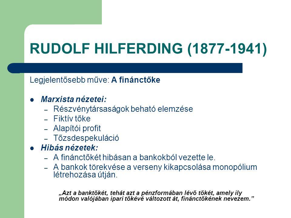 RUDOLF HILFERDING (1877-1941) Legjelentősebb műve: A finánctőke