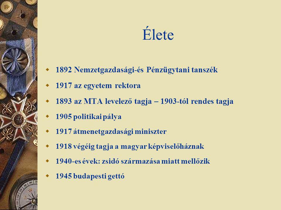 Élete 1892 Nemzetgazdasági-és Pénzügytani tanszék