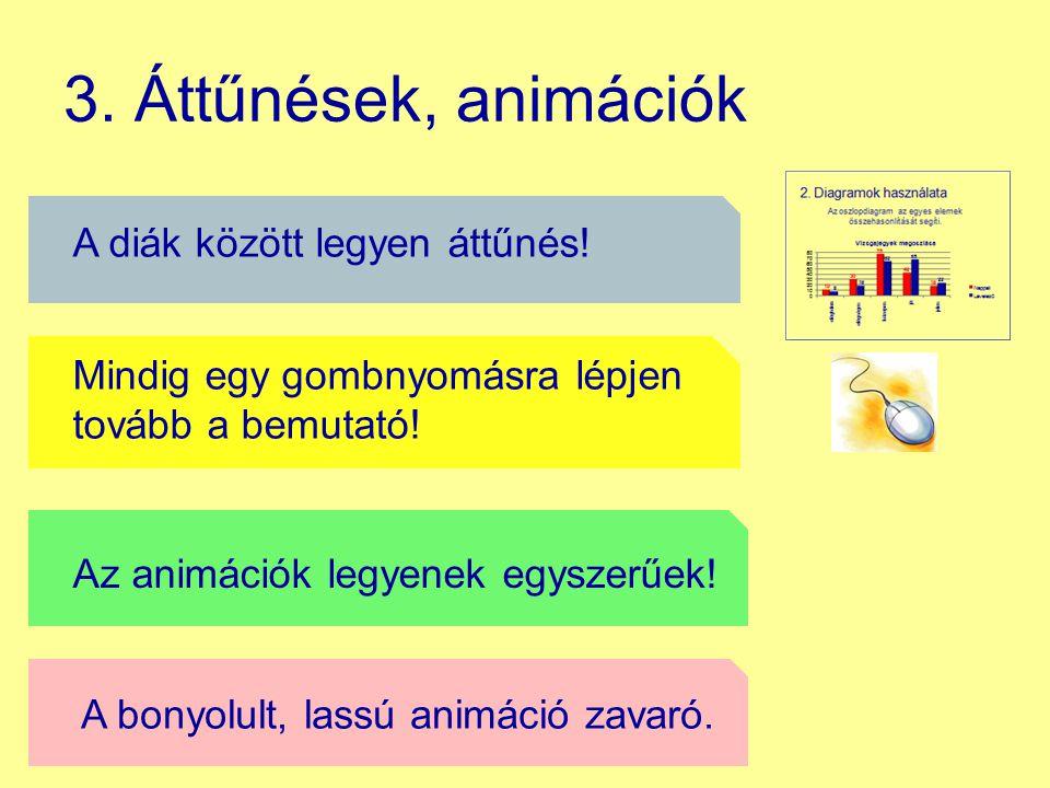 3. Áttűnések, animációk A diák között legyen áttűnés!
