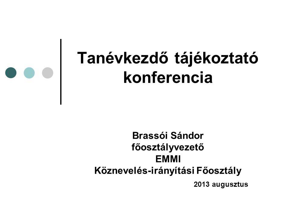 Tanévkezdő tájékoztató konferencia Brassói Sándor főosztályvezető EMMI Köznevelés-irányítási Főosztály