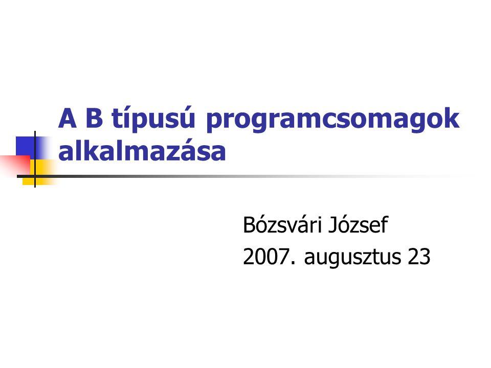 A B típusú programcsomagok alkalmazása
