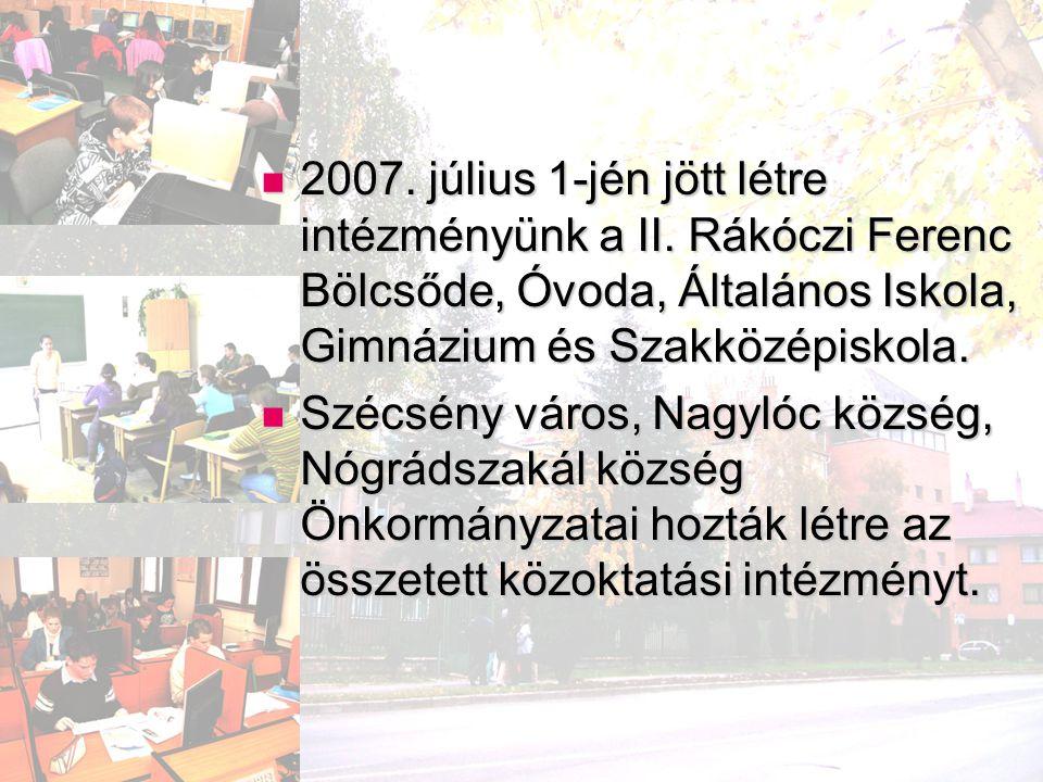 2007. július 1-jén jött létre intézményünk a II