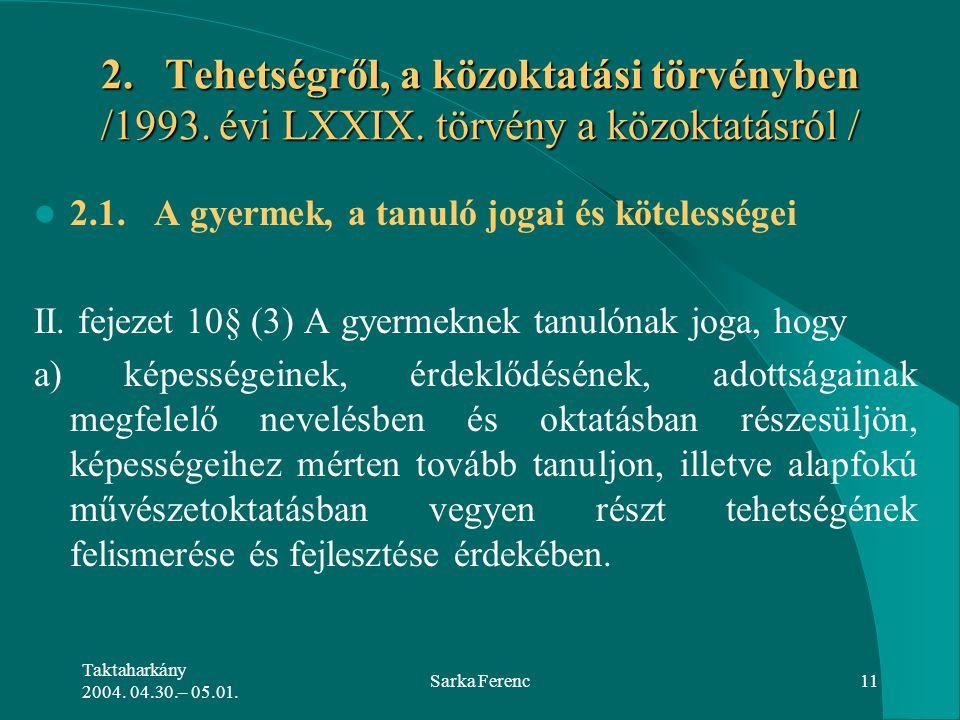 2. Tehetségről, a közoktatási törvényben /1993. évi LXXIX