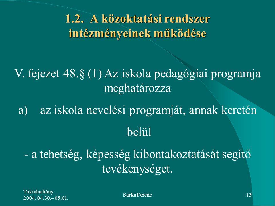 1.2. A közoktatási rendszer intézményeinek működése