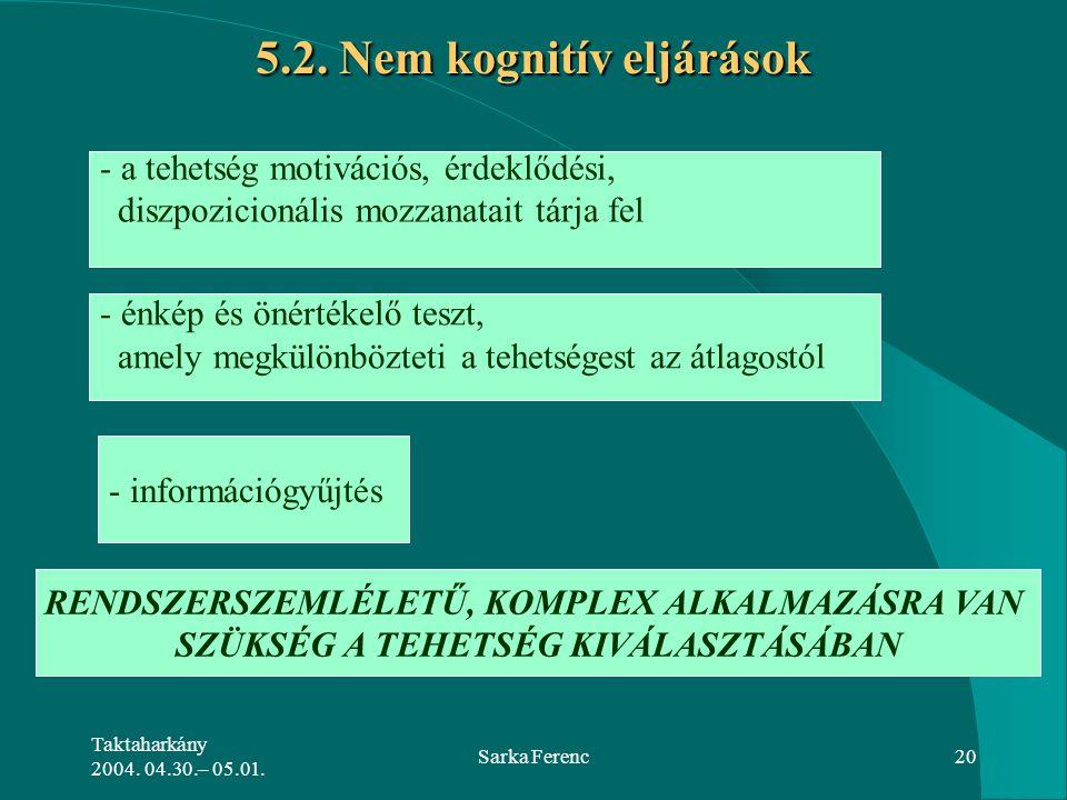 5.2. Nem kognitív eljárások