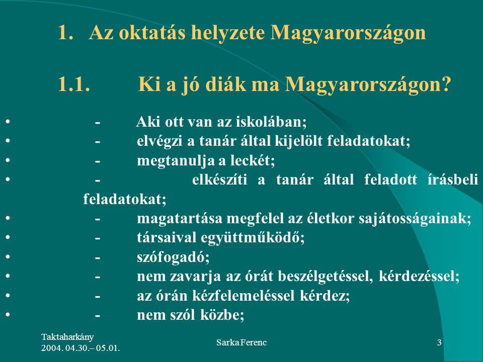 1. Az oktatás helyzete Magyarországon