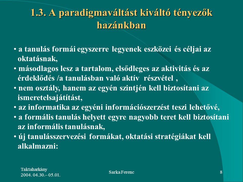 1.3. A paradigmaváltást kiváltó tényezők hazánkban
