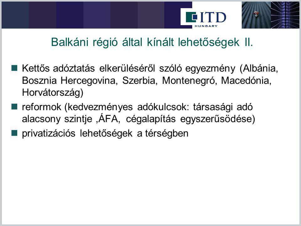Balkáni régió által kínált lehetőségek II.