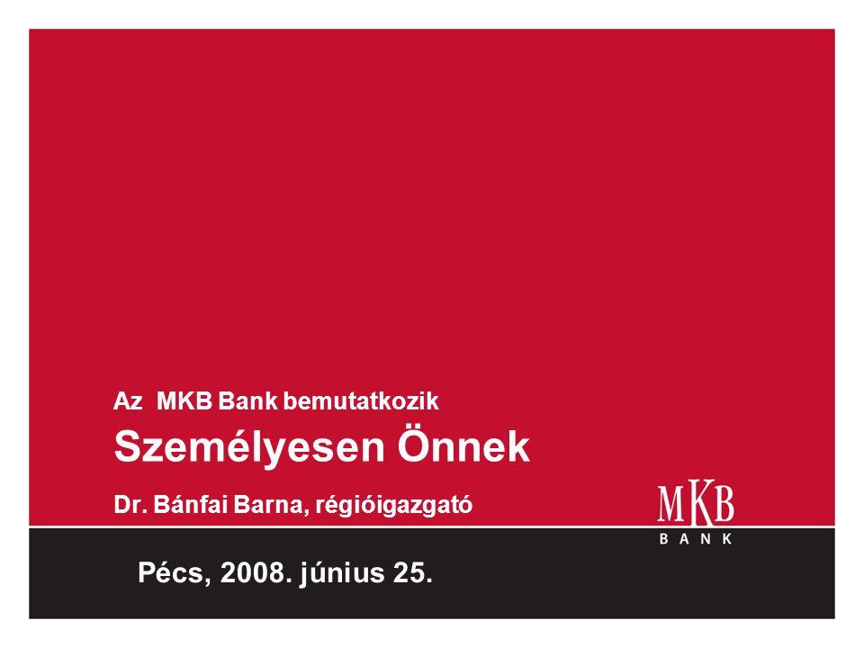 Az MKB Bank bemutatkozik Személyesen Önnek Dr