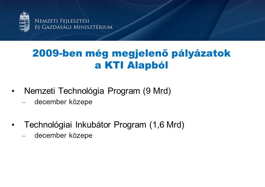 2009-ben még megjelenő pályázatok a KTI Alapból