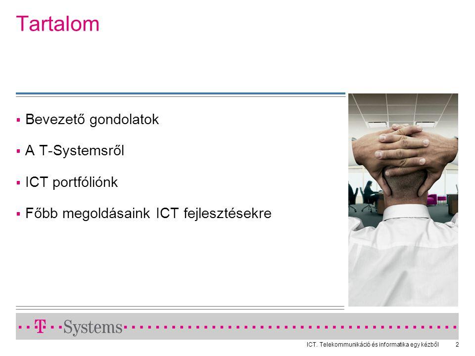Tartalom Bevezető gondolatok A T-Systemsről ICT portfóliónk