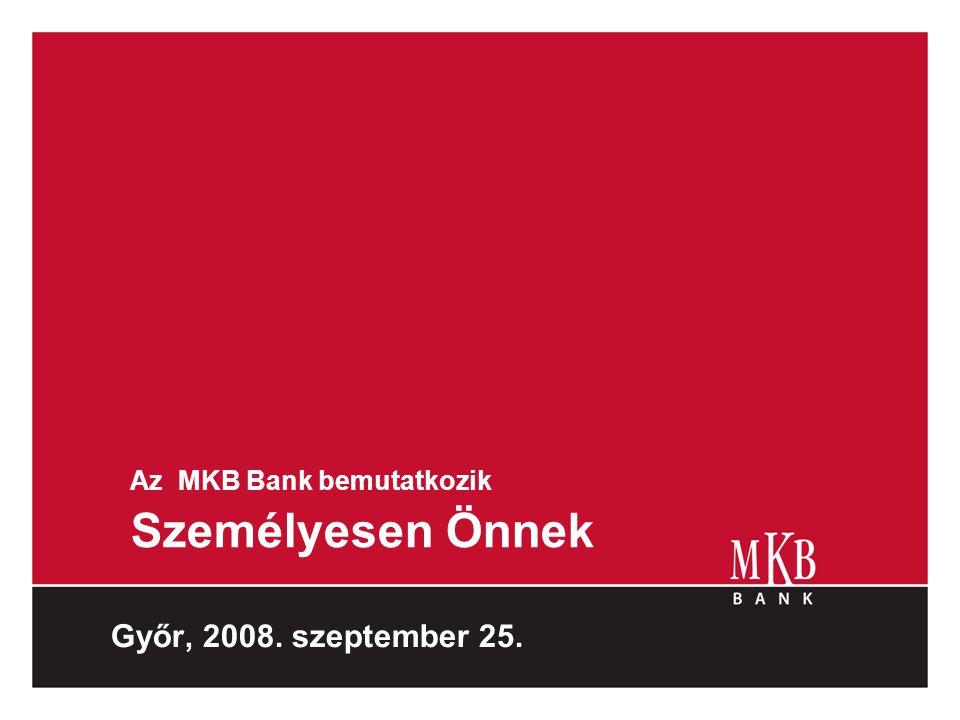 Az MKB Bank bemutatkozik Személyesen Önnek
