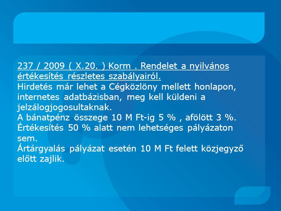 237 / 2009 ( X.20. ) Korm . Rendelet a nyilvános értékesítés részletes szabályairól.