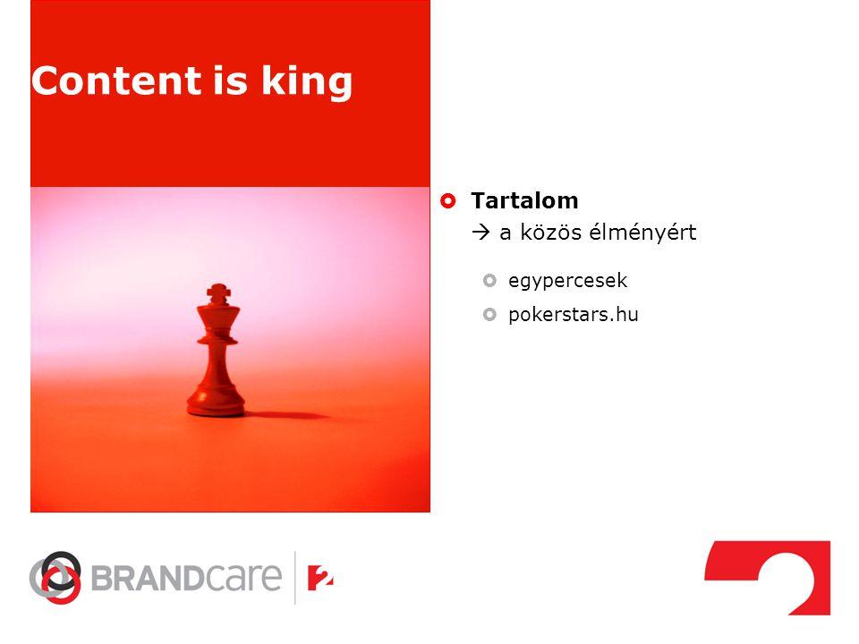 Content is king Tartalom  a közös élményért egypercesek pokerstars.hu