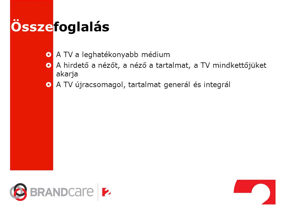 Összefoglalás A TV a leghatékonyabb médium