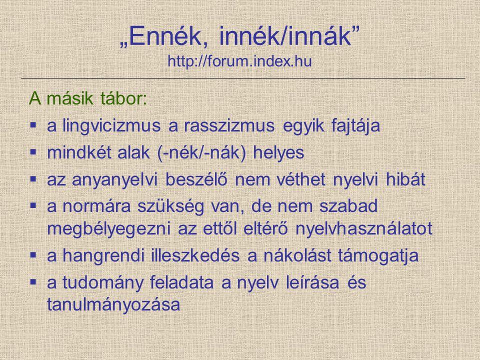 """""""Ennék, innék/innák http://forum.index.hu"""