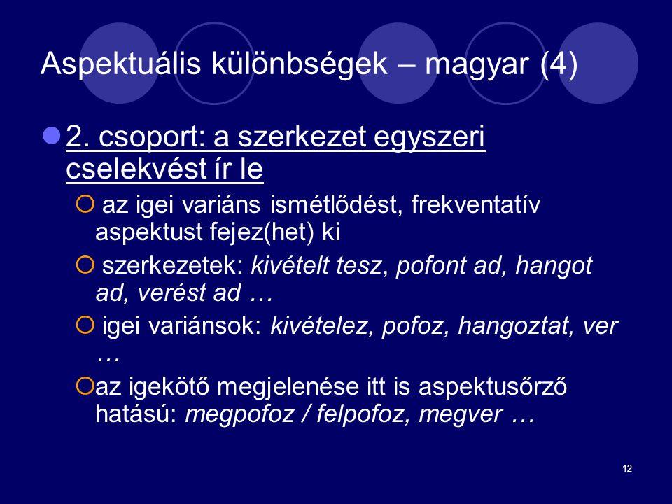 Aspektuális különbségek – magyar (4)