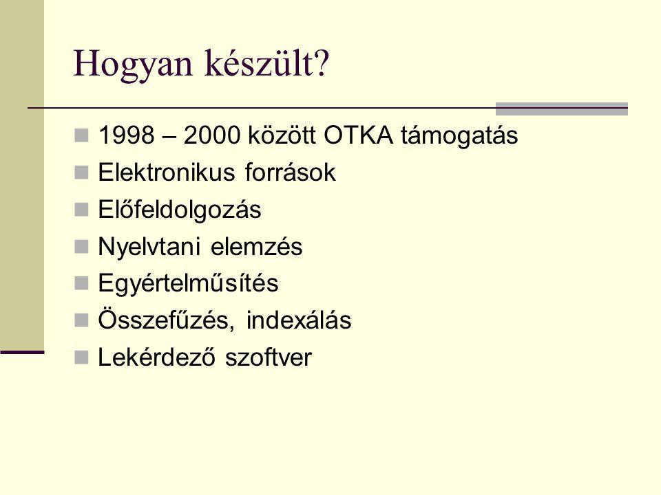 Hogyan készült 1998 – 2000 között OTKA támogatás