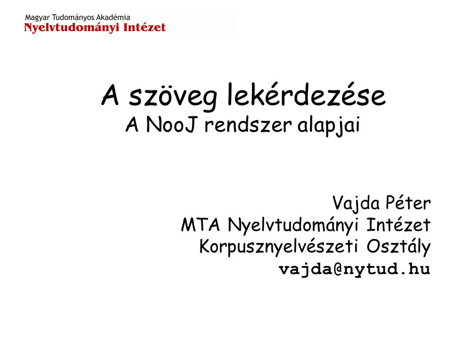 A szöveg lekérdezése A NooJ rendszer alapjai