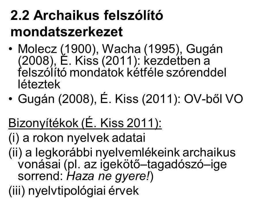 2.2 Archaikus felszólító mondatszerkezet